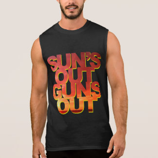 Sun's Out Guns Out - Funny Saying Sleeveless Shirt