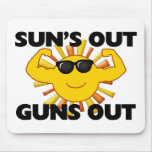 Sun's Out Guns Out Mousepad