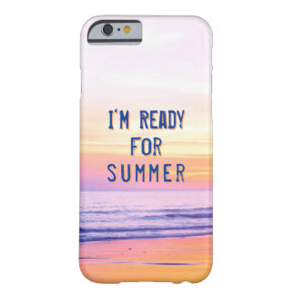 """Sunset Beach """"Ready for Summer"""" Quote Barely There iPhone 6 Case"""