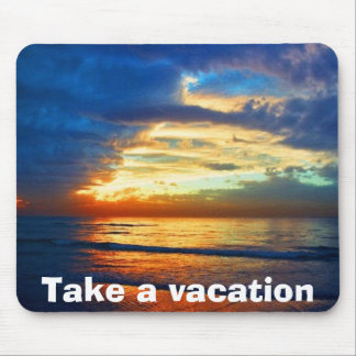 sunset-gorgeous-unk.-11-04, Take a vacation Mouse Pad