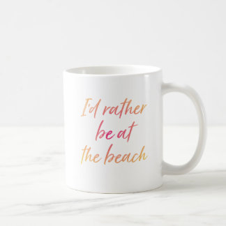 Sunset I'd Rather Be At The Beach Coffee Mug