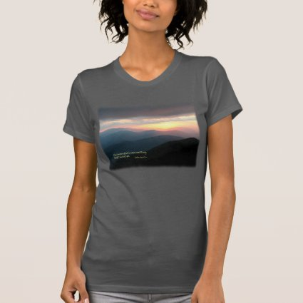 Sunset in the Smokies: Mtns are calling / Muir Tshirt