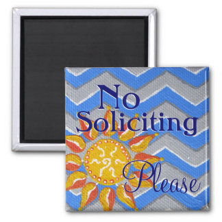 Sunshine and Chevron No Soliciting Front Door sign Fridge Magnet