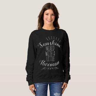 SUNSHINE MIXED WITH A LITTLE HURRICANE SWEATSHIRT