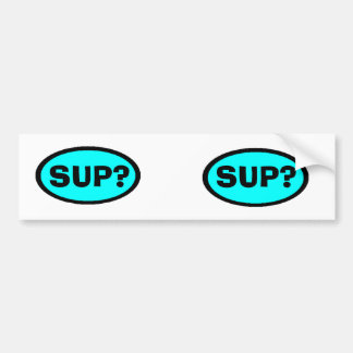 SUP? BUMPER STICKER