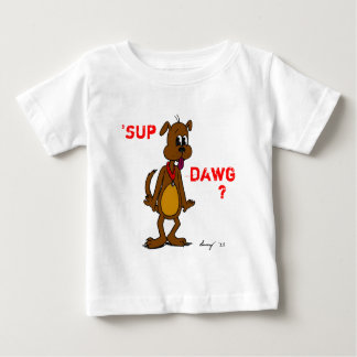 'SUP DAWG? Doggy Infant T-Shirt