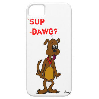 'SUP DAWG? Doggy iPhone 5 Vibe Case iPhone 5 Cases