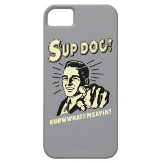 S'up Dog: Know What I'm Sayin iPhone SE/5/5s Case