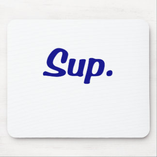 Sup Mouse Pad