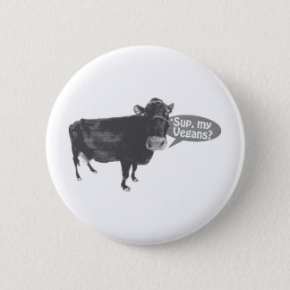 'sup my vegans pinback button
