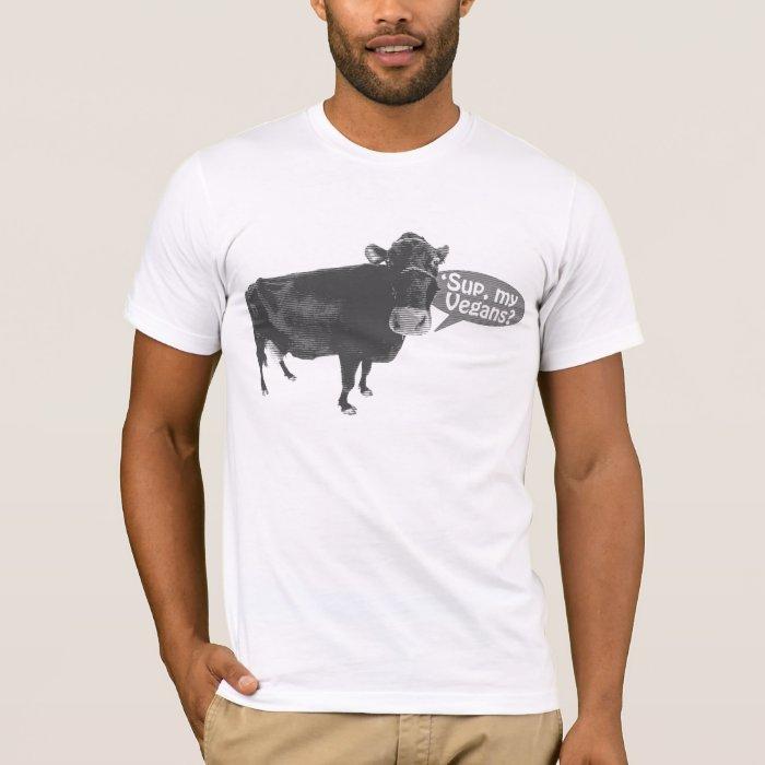 'sup my Vegans T-Shirt