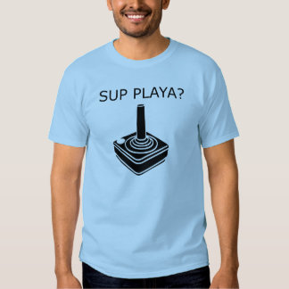 SUP PLAYA? T-Shirt