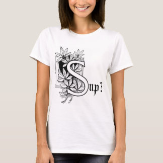 Sup? T-Shirt