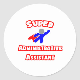Super Administrative Assistant Classic Round Sticker
