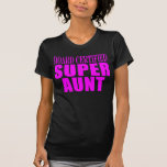 Super Aunts : Pink Board Certified Super Aunt Tshirts
