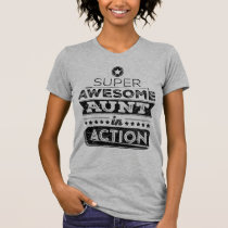 Super Awesome Aunt In Action (Hipster Style) T-Shirt