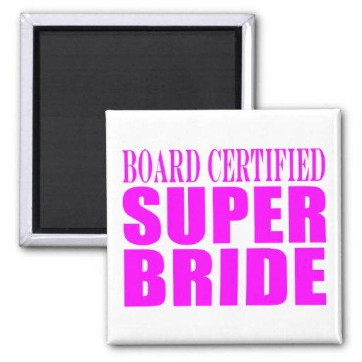 Super Brides : Board Certified Super Bride Fridge Magnet