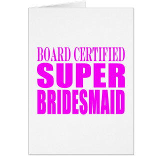 Super Bridesmaids : Pink Super Bridesmaid Card