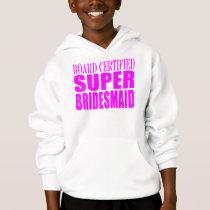Super Bridesmaids : Pink Super Bridesmaid Hoodie