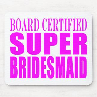 Super Bridesmaids : Pink Super Bridesmaid Mouse Pad