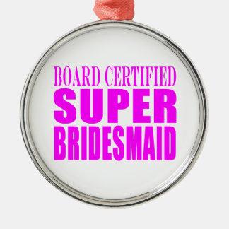 Super Bridesmaids : Pink Super Bridesmaid Round Metal Christmas Ornament