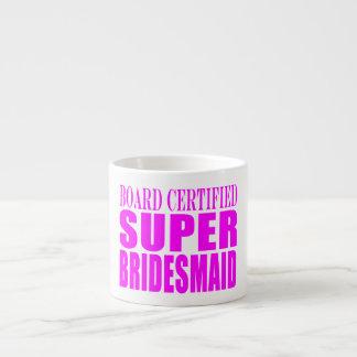 Super Bridesmaids : Pink Super Bridesmaid 6 Oz Ceramic Espresso Cup