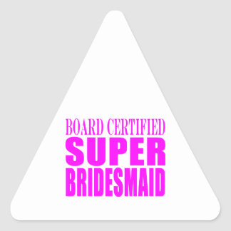 Super Bridesmaids : Pink Super Bridesmaid Triangle Sticker