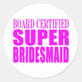 Super Bridesmaids : Pink Super Bridesmaid Classic Round Sticker