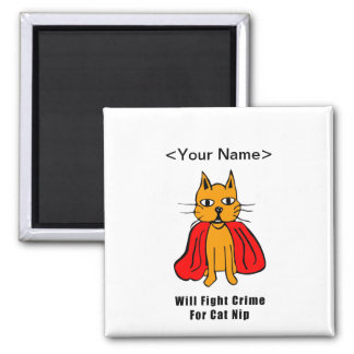 Super Cat Fight Crime For Catnip ( add your name ) 2 Inch Square Magnet