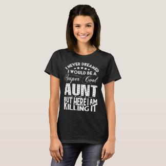 Super Cool Aunt... T-Shirt