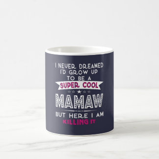 Super Cool MAMAW is Killing It! Coffee Mug