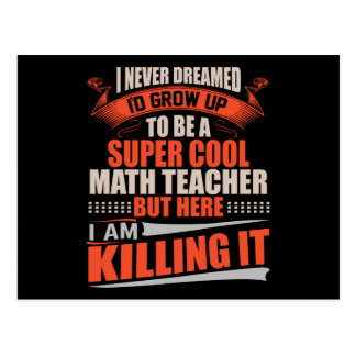 Super cool math teacher killing it postcard