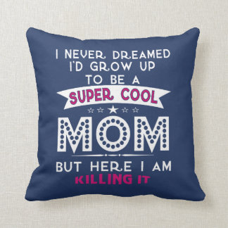Super Cool MOM is Killing It! Throw Pillow