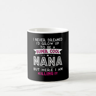 Super Cool NANA is Killing It! Coffee Mug