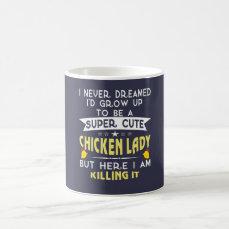 Super cute Chicken lady Coffee Mug