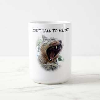 "Super-Cute ""Don't Talk To Me Yet!"" Cat Yawn Mug"