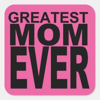 Super cute... Greatest Mom Ever Square Sticker