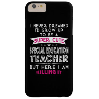 Super Cute Special Education Teacher Barely There iPhone 6 Plus Case