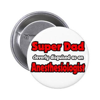 Super Dad ... Anesthesiologist Pinback Button