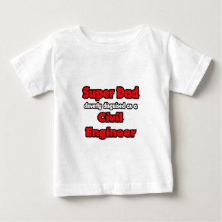 Super Dad ... Civil Engineer Baby T-Shirt