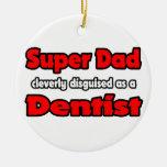 Super Dad ... Dentist Ceramic Ornament