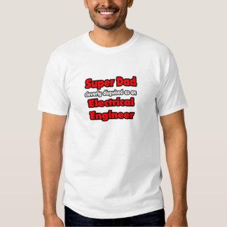 Super Dad ... Electrical Engineer Shirt