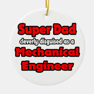 Super Dad ... Mechanical Engineer Double-Sided Ceramic Round Christmas Ornament