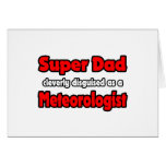 Super Dad ... Meteorologist Greeting Cards