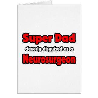 Super Dad ... Neurosurgeon Card