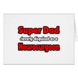 Super Dad ... Neurosurgeon Greeting Card