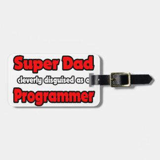 Super Dad ... Programmer Bag Tag