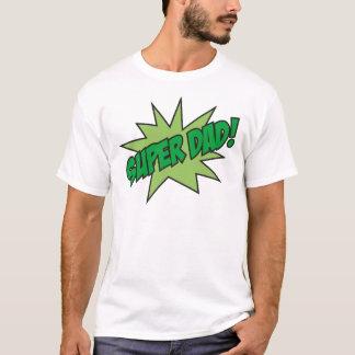 Super Dad! T-Shirt