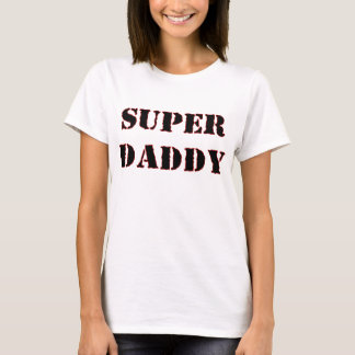 SUPER DADDY.png T-Shirt