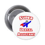 Super Dental Assistant Pinback Buttons